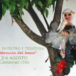 """Mostra di feltro e tessitura """"L'abbraccio del bosco""""- NearteNeparte a Cavareno"""